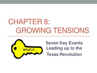 Chapter 8:     Growing Tensions