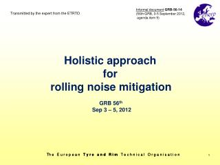 Holistic approach  for  rolling noise mitigation GRB 56 th Sep 3 – 5, 2012