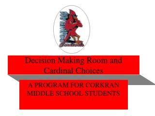 Decision Making Room and Cardinal Choices