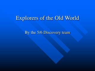 Explorers of the Old World