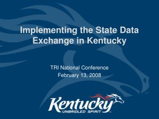 Implementing the State Data Exchange in Kentucky