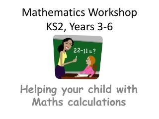 Mathematics Workshop KS2, Years 3-6