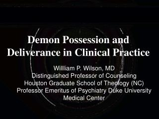 Demon Possession and Deliverance in Clinical Practice
