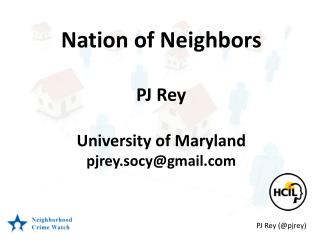 Nation  of  Neighbors PJ Rey  University of Maryland pjrey.socy@gmail