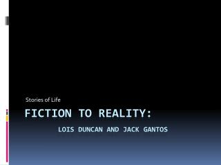 Fiction to reality: Lois Duncan and Jack  Gantos