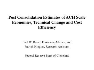 Post Consolidation Estimates of ACH Scale Economies, Technical Change and Cost Efficiency