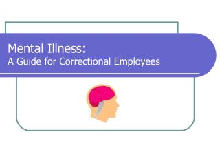 Mental Illness:  A Guide for Correctional Employees