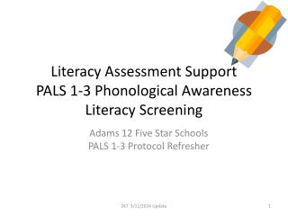 Literacy Assessment Support PALS 1-3 Phonological Awareness Literacy Screening