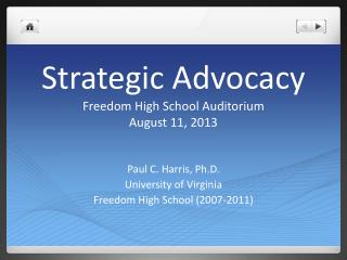 Strategic Advocacy Freedom High School Auditorium August 11, 2013