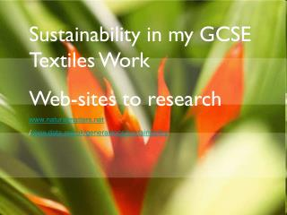 Sustainability in my GCSE Textiles Work  Web-sites to research  naturalmatters