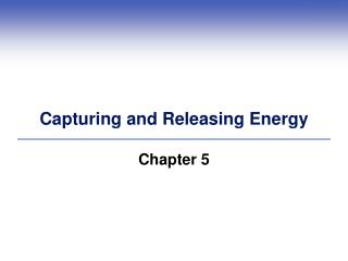 Capturing and Releasing Energy
