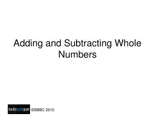 Adding and Subtracting Whole Numbers
