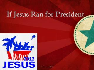 If Jesus Ran for President