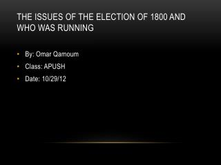 THE ISSUES OF THE ELECTION OF 1800 AND WHO WAS RUNNING