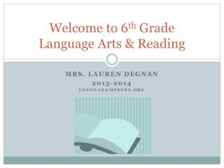 Welcome to 6 th  Grade  Language Arts & Reading