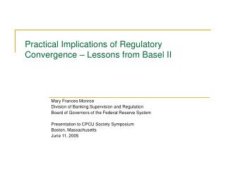 Practical Implications of Regulatory Convergence – Lessons from Basel II