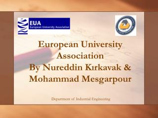 European University Association B y  Nureddin Kırkavak & Mohammad Mesgarpour