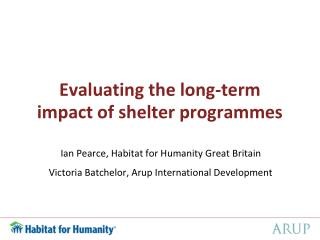 Evaluating the long-term    impact of shelter programmes