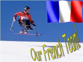 Our French Team!