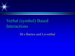 Verbal (symbol) Based Interactions