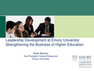 Leadership Development at Emory University:  Strengthening the Business of Higher Education