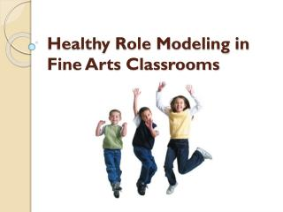 Healthy Role Modeling in Fine Arts Classrooms