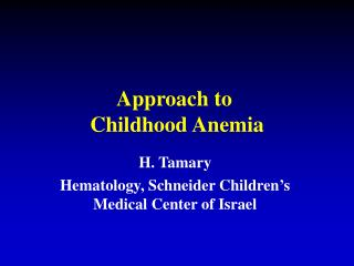 Approach to  Childhood Anemia