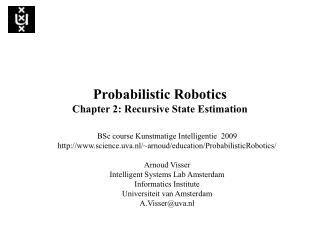 Probabilistic Robotics Chapter 2: Recursive State Estimation