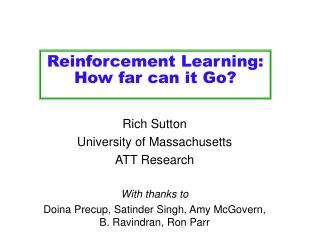 Reinforcement Learning: How far can it Go?