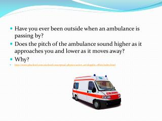 Have you ever been outside when an ambulance is passing by?