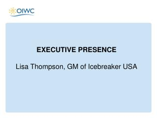EXECUTIVE PRESENCE Lisa Thompson, GM of Icebreaker USA
