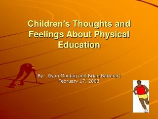 Children's Thoughts and Feelings About Physical Education