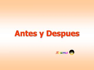 Antes y Despues