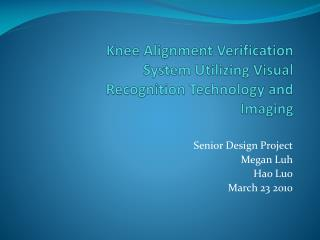 Knee Alignment Verification System Utilizing Visual Recognition Technology and Imaging