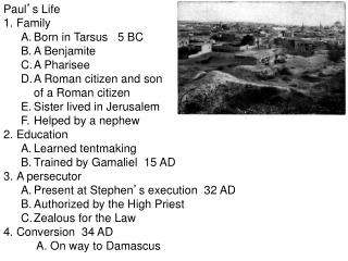 Paul ' s Life Family Born in Tarsus   5 BC A Benjamite A Pharisee A Roman citizen and son