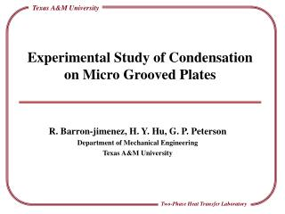 Experimental Study of Condensation on Micro Grooved Plates