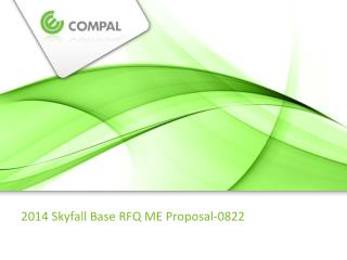 2014  Skyfall  Base RFQ ME  Proposal-0822