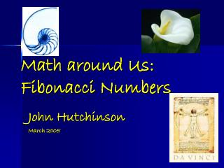 Math around Us: Fibonacci Numbers