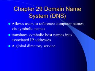 Chapter 29 Domain Name System  (DNS)