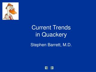 Current Trends  in Quackery