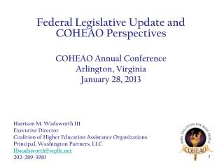 Federal Legislative Update and COHEAO Perspectives COHEAO Annual Conference Arlington, Virginia