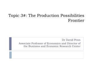 Topic 3#: The Production Possibilities Frontier