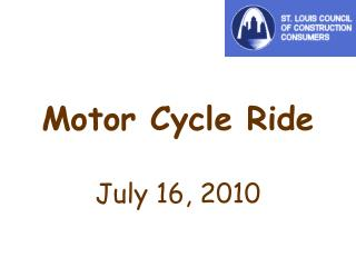 Motor Cycle Ride July 16, 2010
