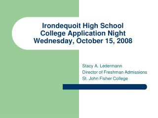 Irondequoit High School College Application Night Wednesday, October 15, 2008
