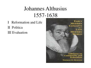 Johannes Althusius 1557-1638