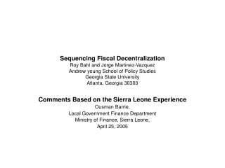 Comments Based on the Sierra Leone Experience Ousman Barrie, Local Government Finance Department