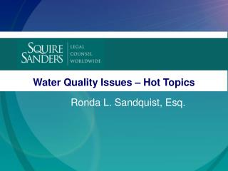 Water Quality Issues – Hot Topics