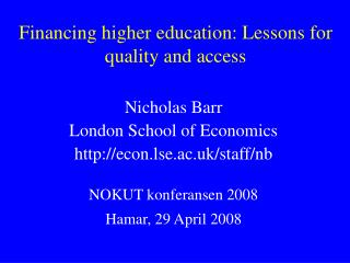 Financing higher education: Lessons for quality and access