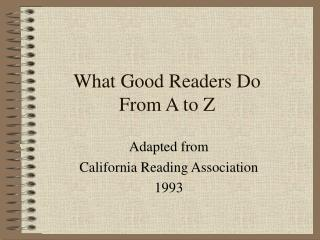 What Good Readers Do From A to Z