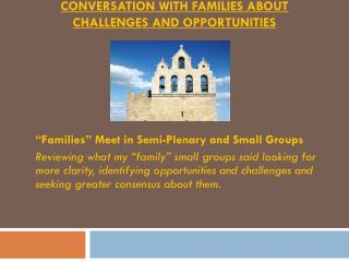 CONVERSATION WITH FAMILIES ABOUT CHALLENGES AND OPPORTUNITIES